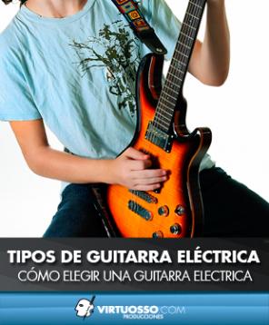 Tipos de guitarra eléctrica como elegir