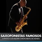 Saxofonistas famosos