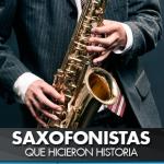 Saxofonistas que hicieron historia