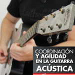 guitarra acústica coordinación y agilidad