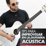 Guitarra acústica tips para improvisar